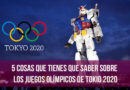 5 cosas que tienes que saber sobre los juegos olímpicos de Tokio 2020
